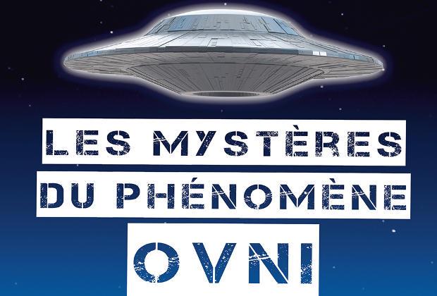 Les mystères du phénomène OVNI